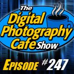 Digital Photography Cafe – 247: PhotoPlus Expo 2017 Celebration Giveaway!